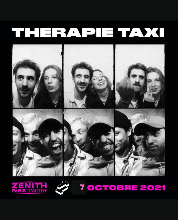 THERAPIE TAXI 7 OCT 2021 Zénith Paris