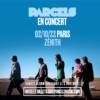 Parcels 2022 Zénith Paris La Villette